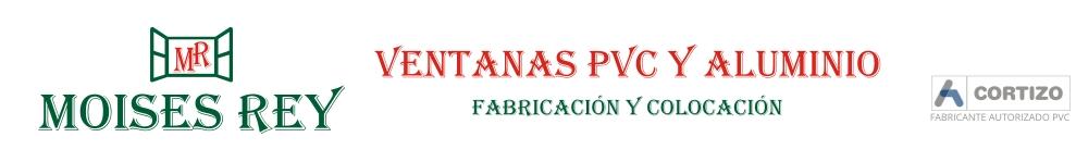 MOISÉS REY: VENTANAS DE ALUMINIO Y PVC